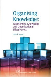 Organising Knowledge: Taxonomies, Knowledge and Organisational Effectiveness