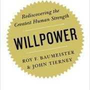 Willpower: Rediscovering the Greatest Human Strength