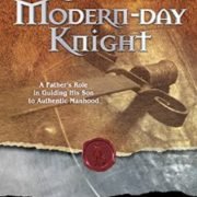 Raising a Modern-Day Knight: A Father's Role in Guiding His Son to Authentic Manhood