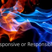 Responsive or Responsible